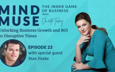The Intuition-Led Business Podcast Episode 23: Unlocking Business Growth and ROI in Disruptive Times with Stan Peake